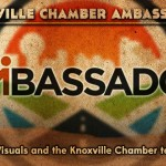 Knoxville Chamber - Ambassador - Moser Visuals - Ben K. Moser - Knoxville Media Company