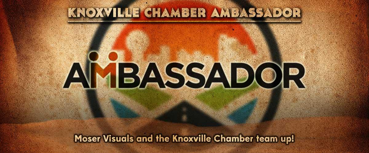 Knoxville Chamber - Ambassador - Moser Visuals - Ben K. Moser - Knoxville Media Company